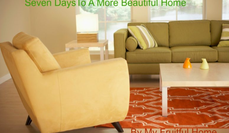 Seven Days To A More Beautiful Home