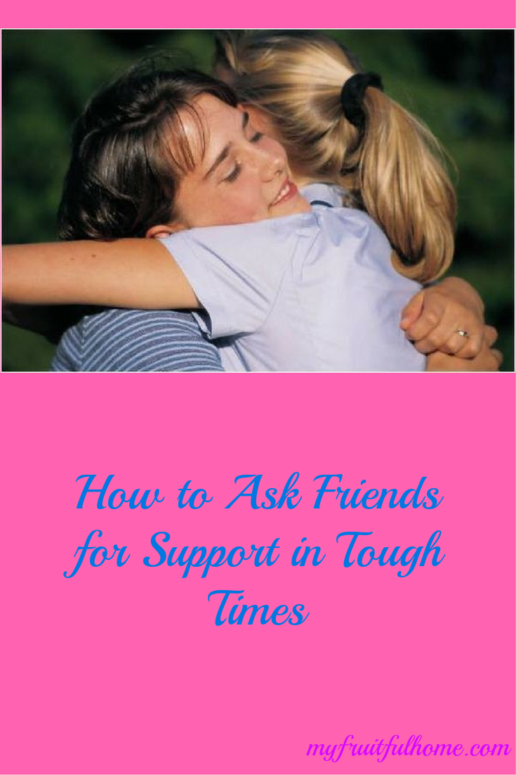 ask friends for support in tough times