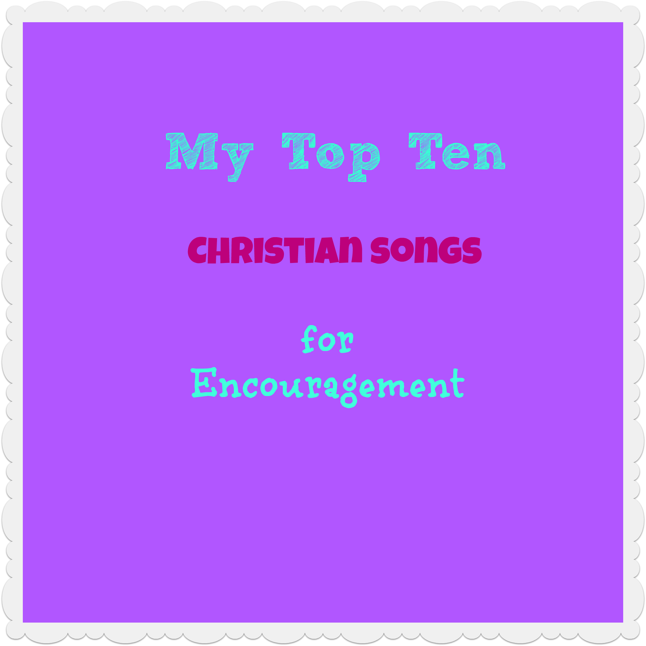 songs for encouragement