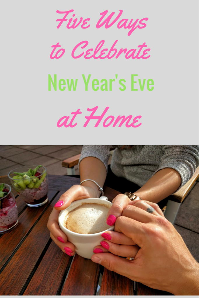 Five Ways to Celebrate New Year's Eve at Home