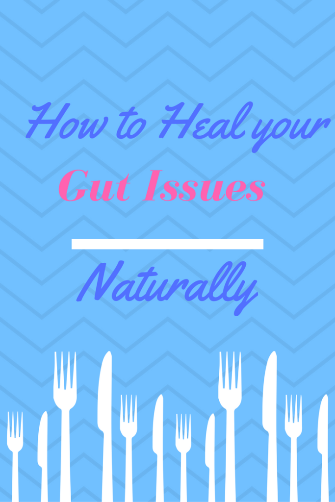 How to heal your gut issues naturally